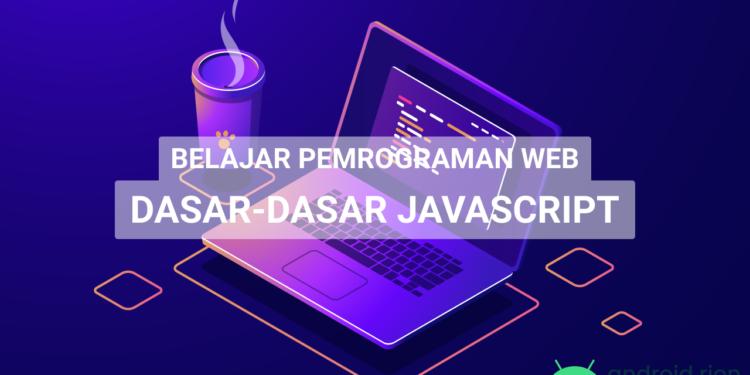 Belajar Pemrograman Web: Dasar-Dasar Javascript