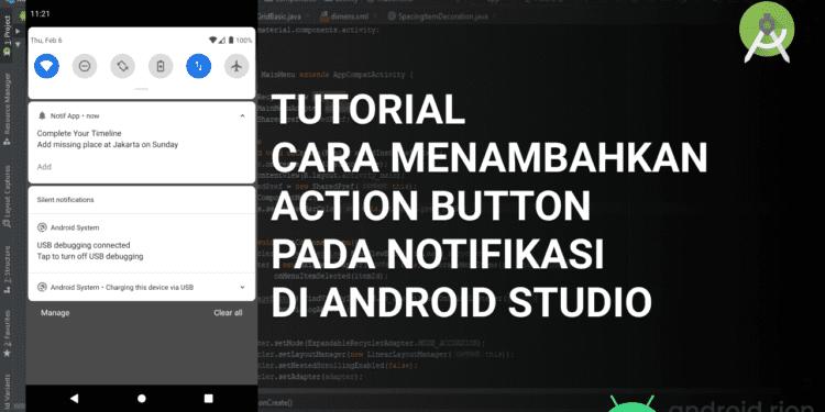 Tutorial Cara Menambahkan Action Button Pada Notifikasi di Android Studio